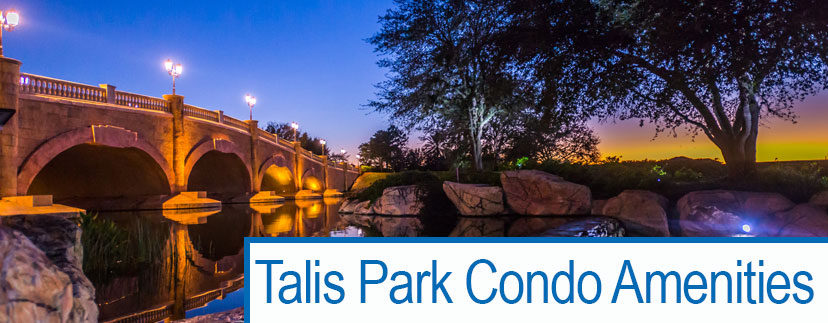 Considering a Talis Park Condo? Let these Talis Park Condo amenities sweeten the deal.